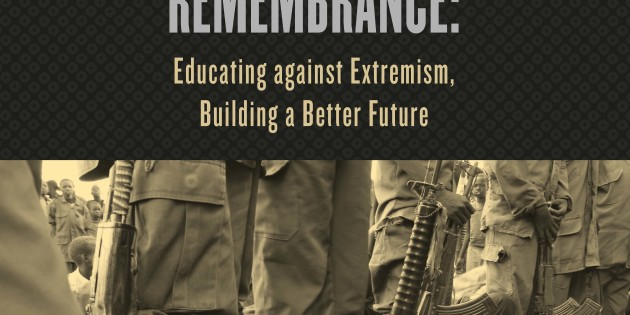 Holocaust Remembrance: Educating against Extremism, Building a Better Future.